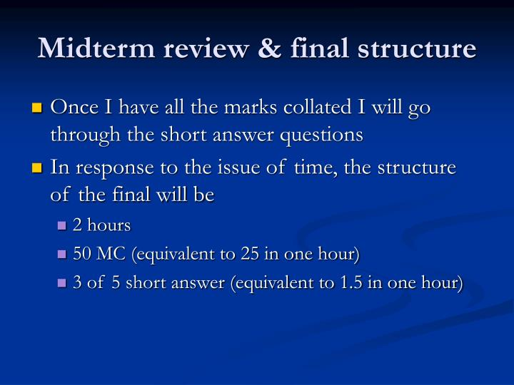 Midterm review & final structure