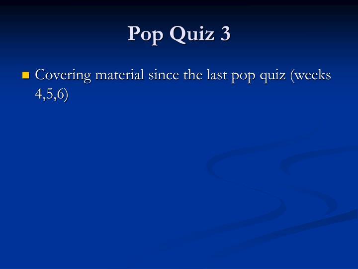 Pop Quiz 3