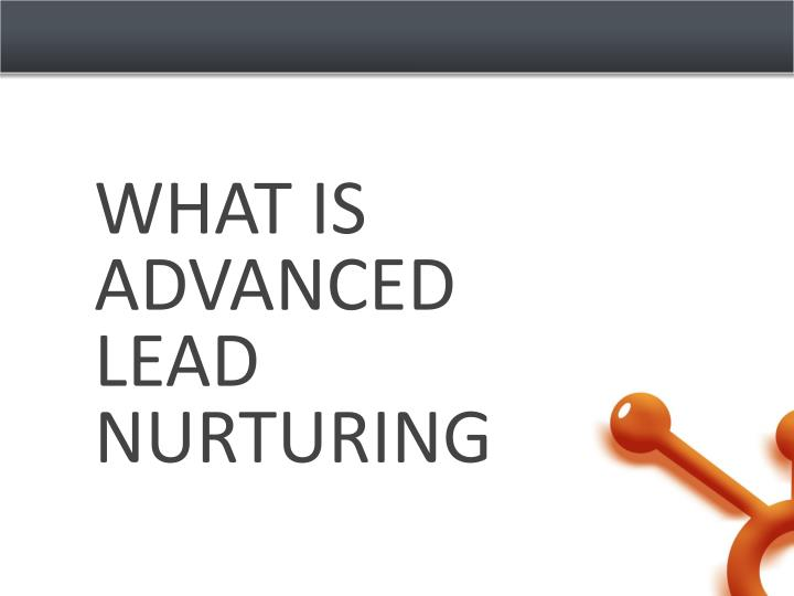 What is advanced lead nurturing