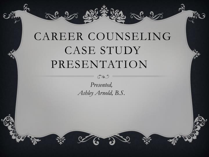 career counseling case study presentation