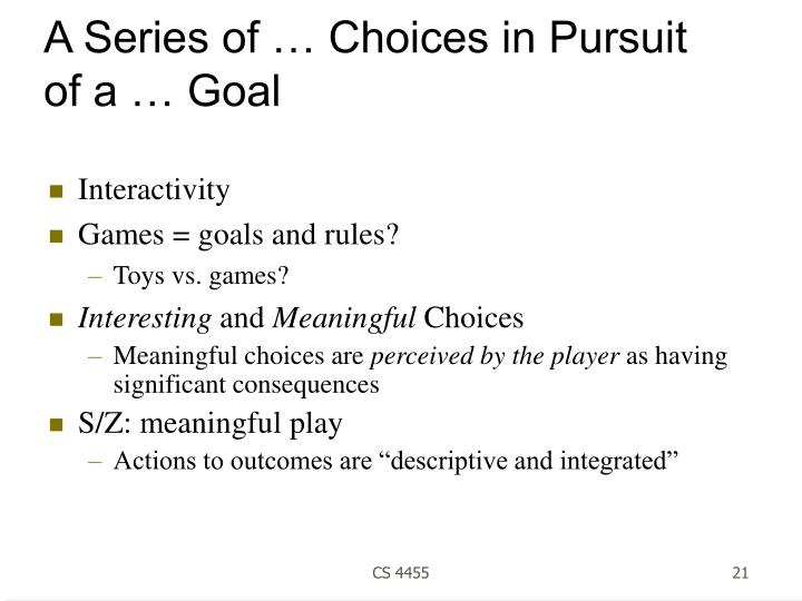 A Series of … Choices in Pursuit of a … Goal