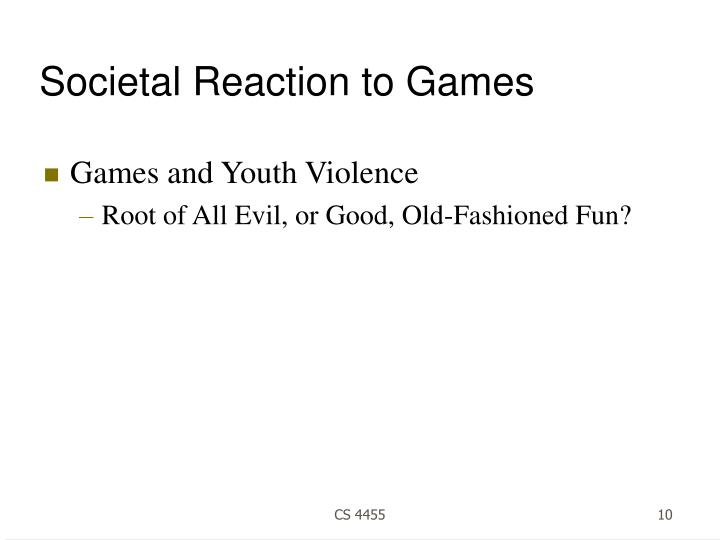 Societal Reaction to Games