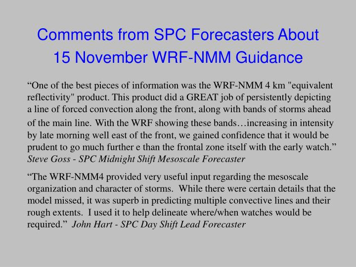Comments from SPC Forecasters About 15 November WRF-NMM Guidance