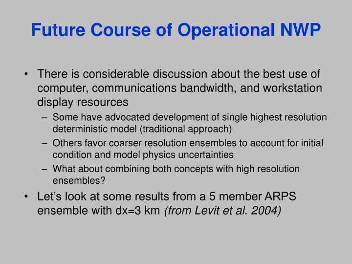 Future Course of Operational NWP