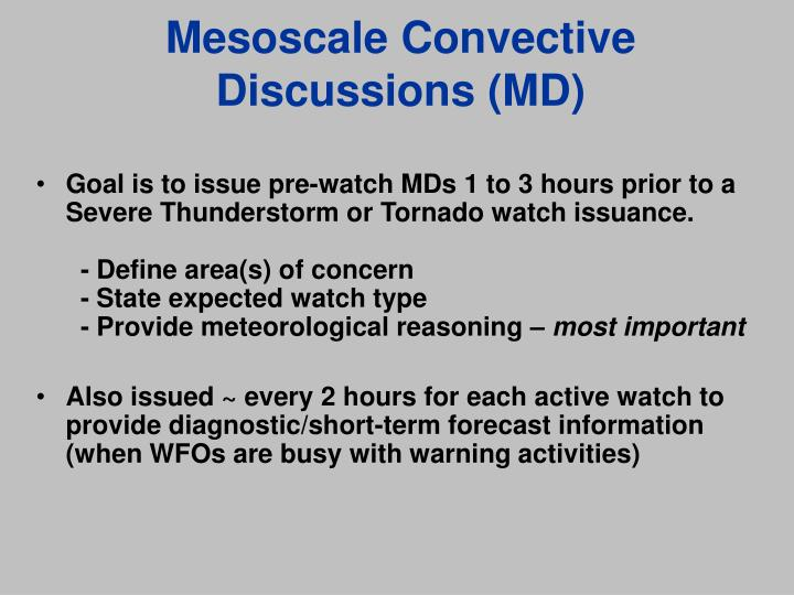 Mesoscale Convective      	Discussions (MD)