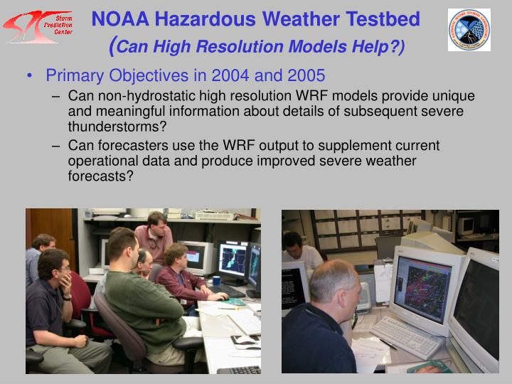 NOAA Hazardous Weather Testbed