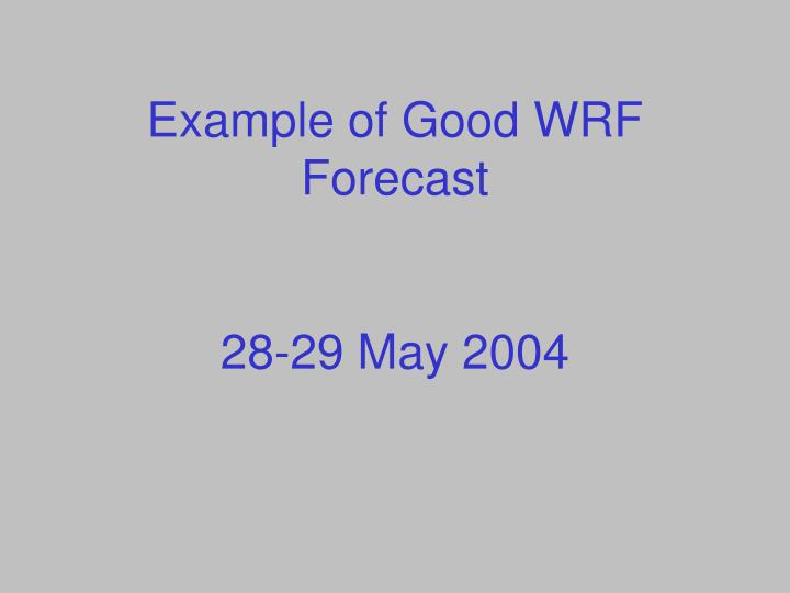 Example of Good WRF Forecast