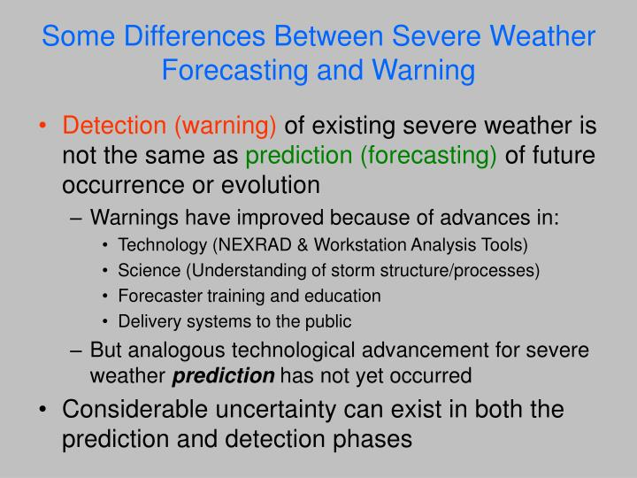 Some Differences Between Severe Weather Forecasting and Warning
