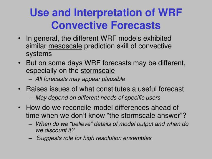 Use and Interpretation of WRF Convective Forecasts