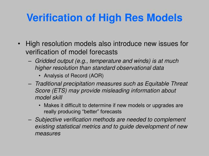 Verification of High Res Models