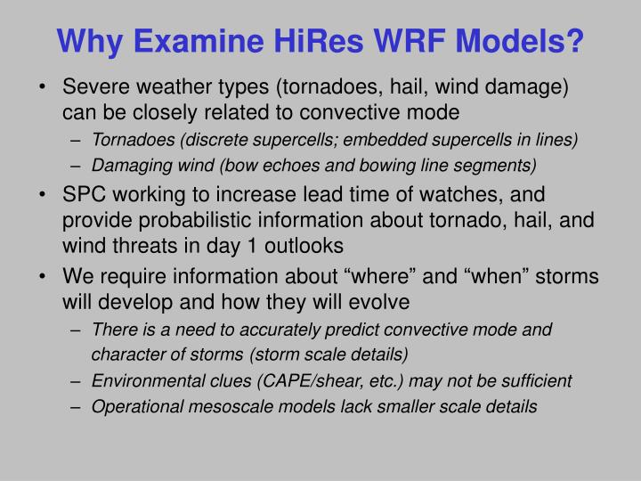 Why Examine HiRes WRF Models?