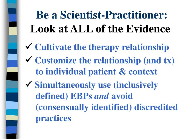 Be a Scientist-Practitioner: