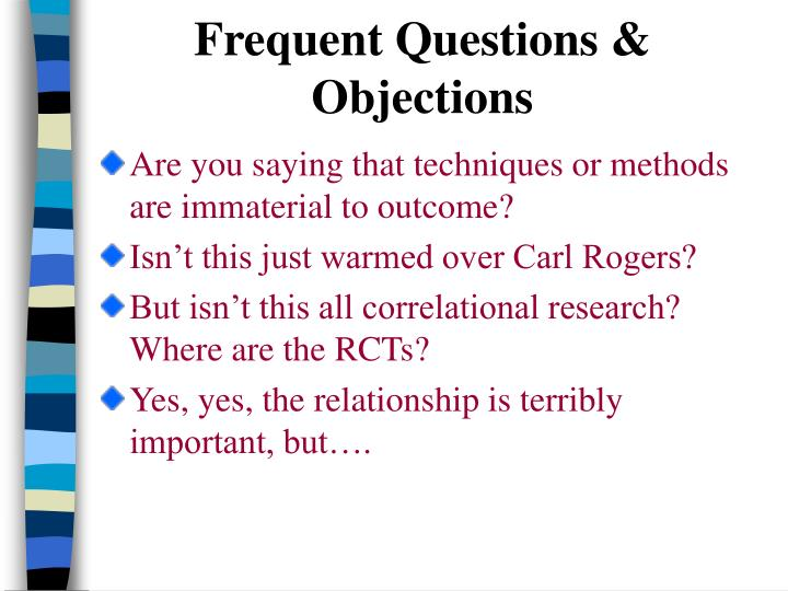 Frequent Questions & Objections