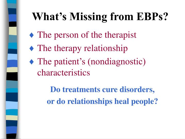 What's Missing from EBPs?