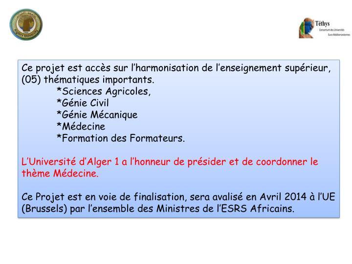 Ce projet est accès sur l'harmonisation de l'enseignement supérieur,  (05) thématiques importants.