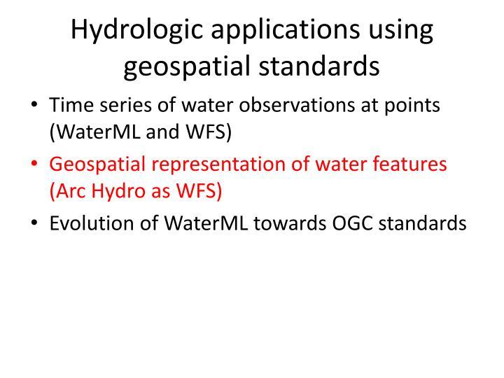 Hydrologic applications using geospatial standards