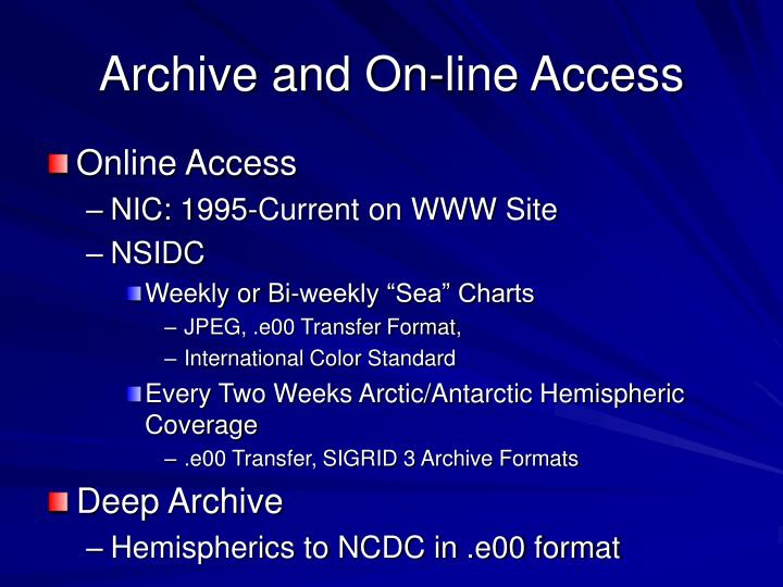 Archive and On-line Access