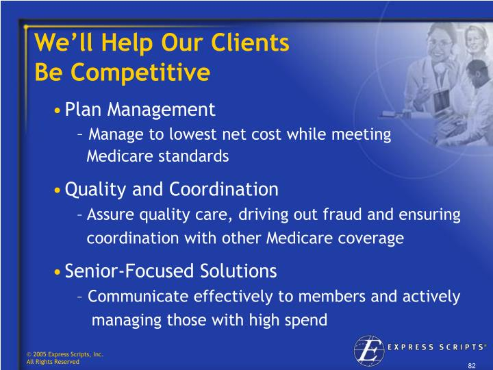 We'll Help Our Clients                       Be Competitive