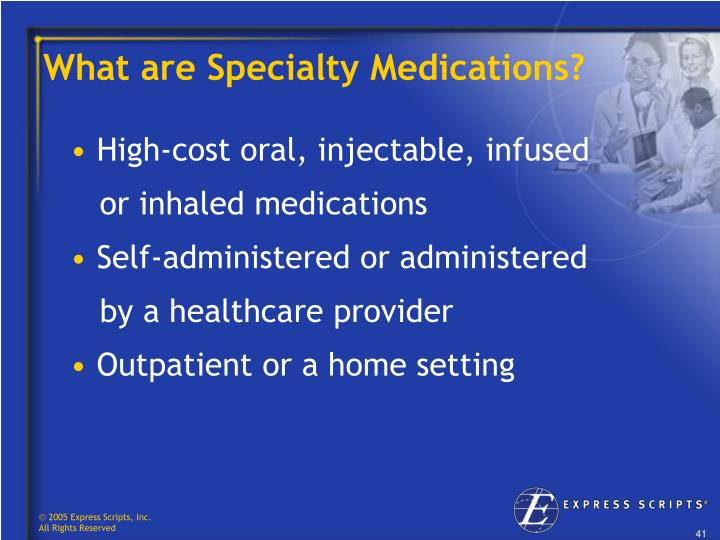 What are Specialty Medications?