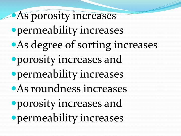 As porosity increases