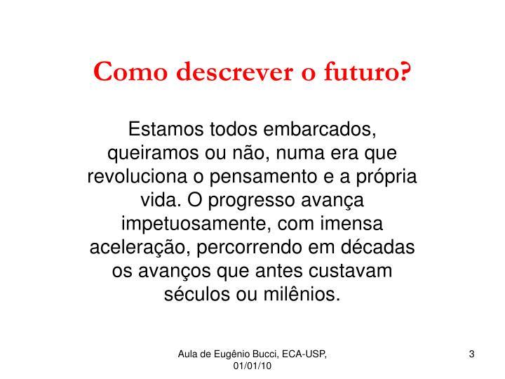 Como descrever o futuro?