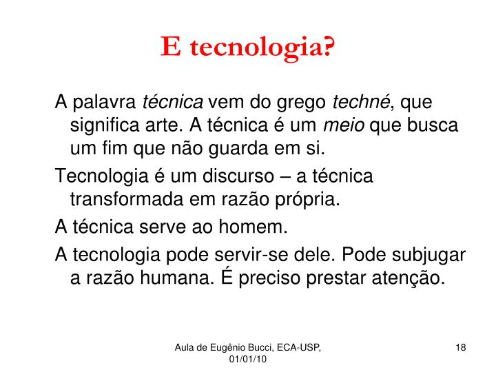 E tecnologia?