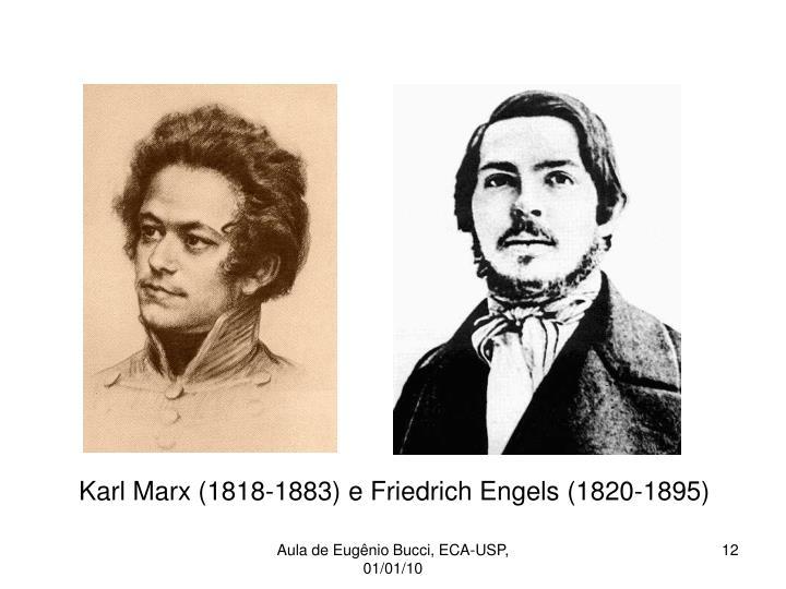 Karl Marx (1818-1883) e Friedrich Engels (1820-1895)