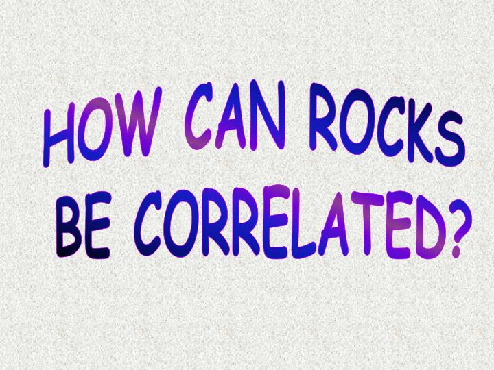 HOW CAN ROCKS