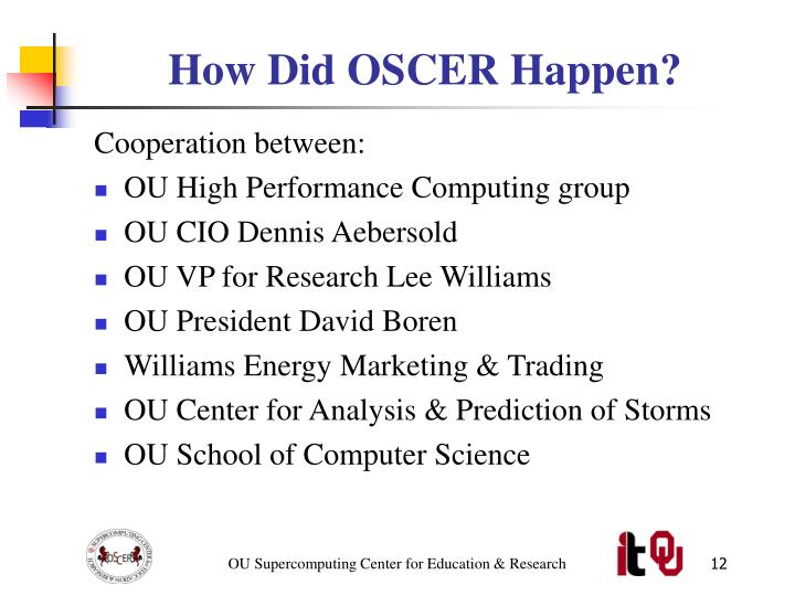 How Did OSCER Happen?