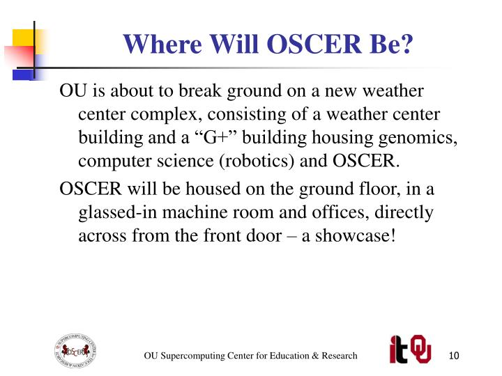 Where Will OSCER Be?