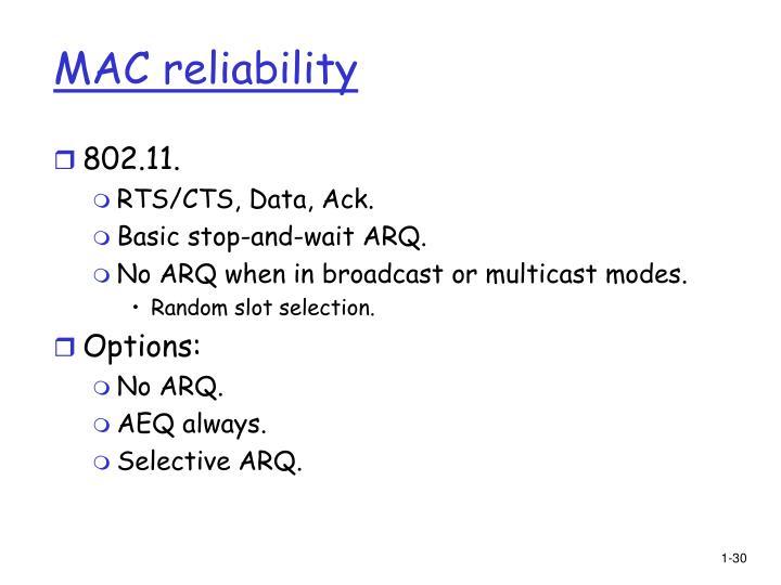 MAC reliability