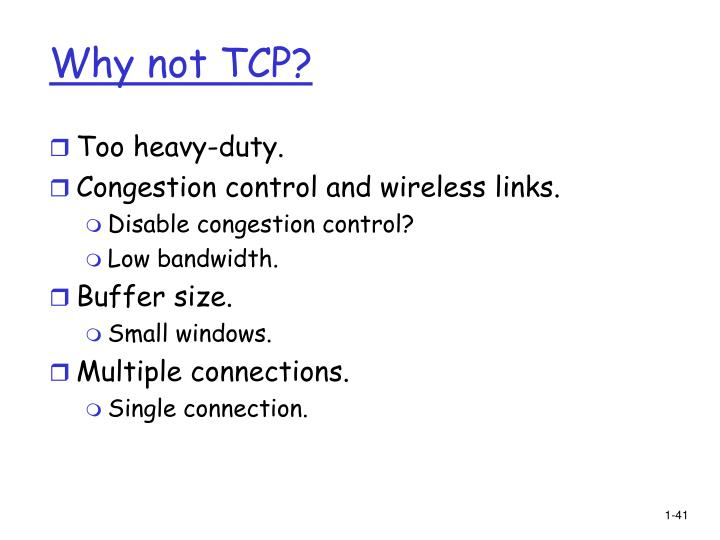 Why not TCP?