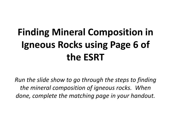 Finding Mineral Composition in Igneous Rocks using Page 6 of the ESRT