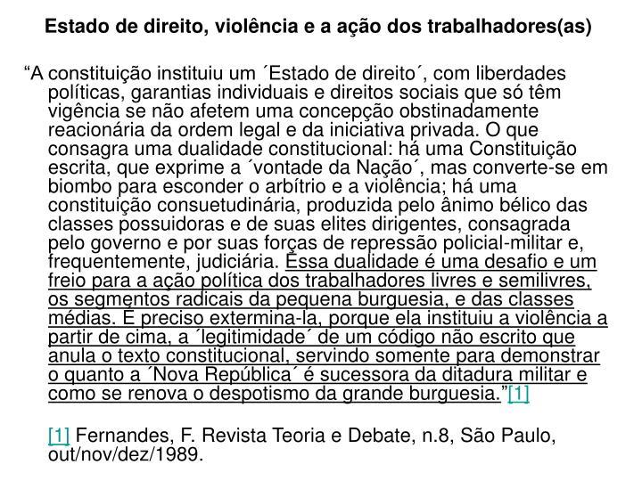 Estado de direito, violência e a ação dos trabalhadores(as)
