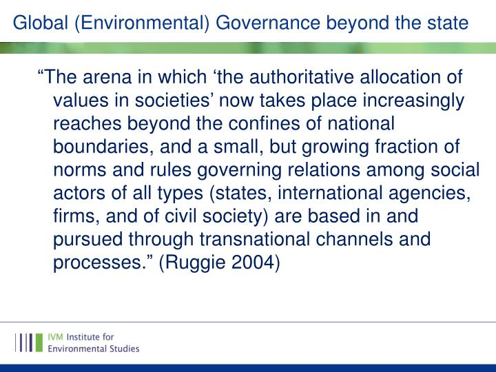 Global (Environmental) Governance beyond the state