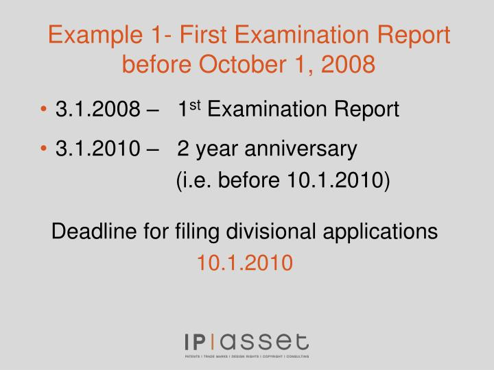 Example 1- First Examination Report before October 1, 2008
