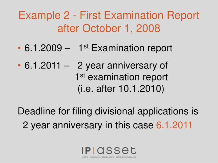 Example 2 - First Examination Report after October 1, 2008