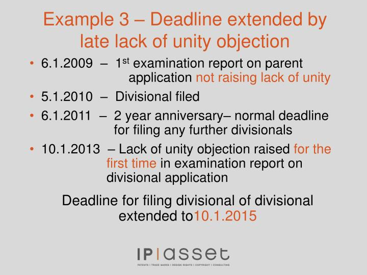 Example 3 – Deadline extended by late lack of unity objection