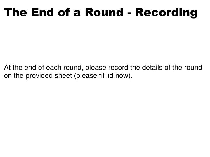 The End of a Round - Recording