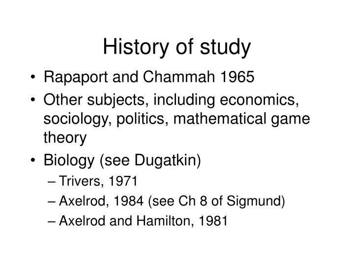 History of study