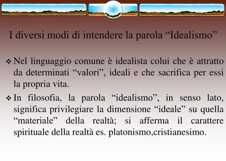 """I diversi modi di intendere la parola """"Idealismo"""""""