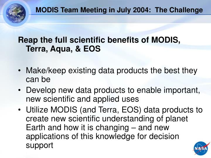 MODIS Team Meeting in July 2004:  The Challenge