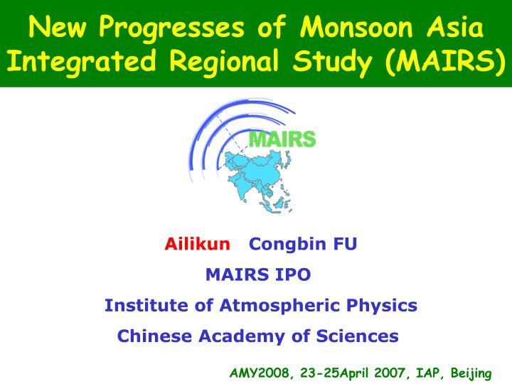 New progresses of monsoon asia integrated regional study mairs