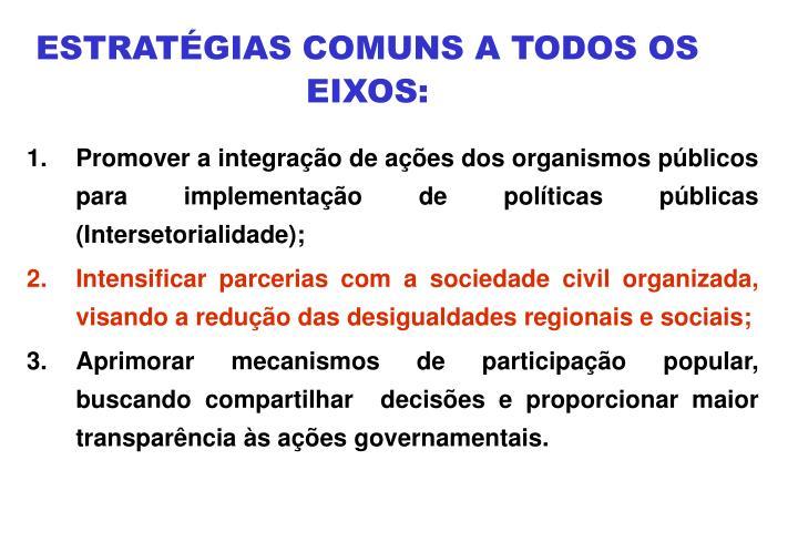 ESTRATÉGIAS COMUNS A TODOS OS EIXOS: