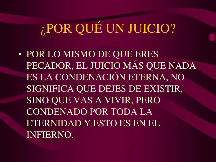 ¿POR QUÉ UN JUICIO?