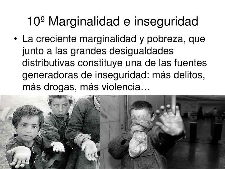 10º Marginalidad e inseguridad