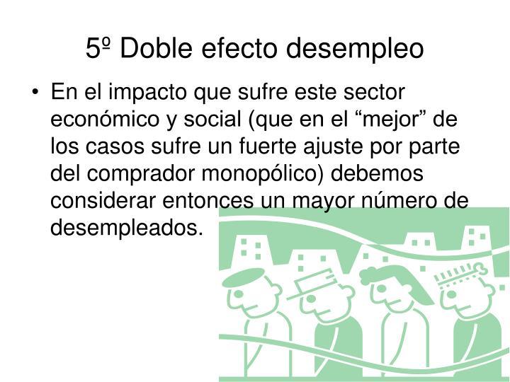 5º Doble efecto desempleo