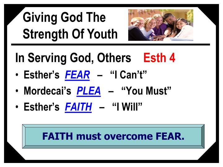 FAITH must overcome FEAR.
