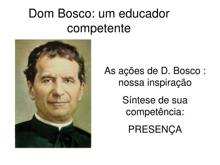 Dom Bosco: um educador competente