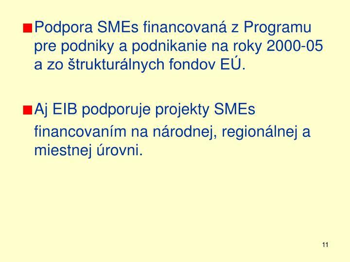 Podpora SMEs financovaná z Programu pre podniky a podnikanie na roky 2000-05 a zo štrukturálnych fondov EÚ.
